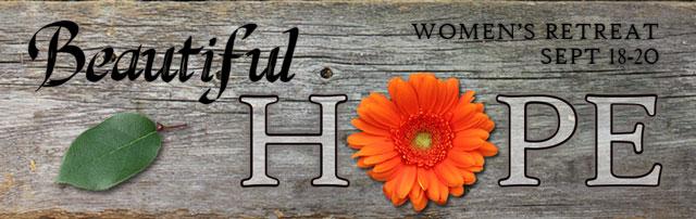 Beautiful Hope: Christian Women Retreats